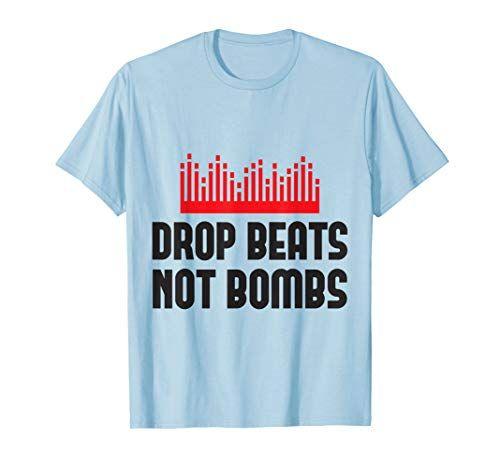 Mens Drop Beats Not Bombs Dj Music Producer Drummer Rap T Https Www Amazon Com Dp B0721ztvrg Ref Cm Sw R Pi Dp U X Zwswcb69nb2y Rap Tshirts T Shirt Shirts