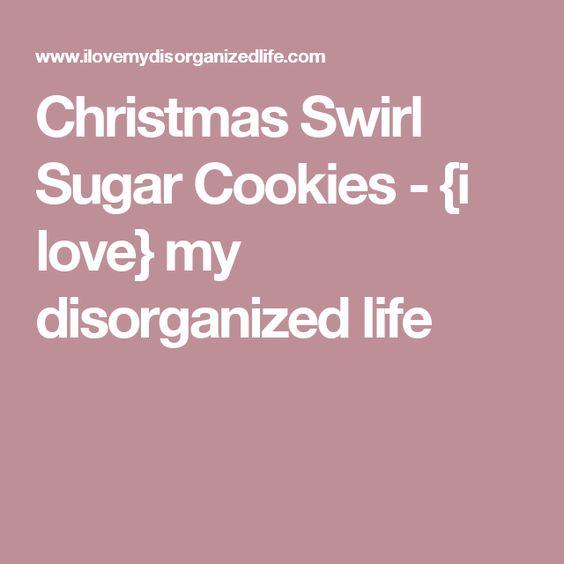 Christmas Swirl Sugar Cookies - {i love} my disorganized life