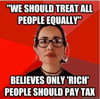 NO ONE should pay taxes. Period.