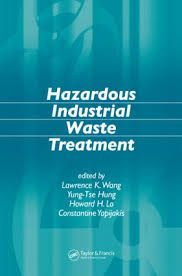 Hazardous industrial waste treatment / edited by Lawrence K. Wang ... [et al.]