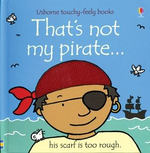 That's Not My Pirate board Book: 10 pages Dimensions: 14 x 14 x 2 cm - Delightful board book with high contrast illustrations  patches specially designed to appeal to the very young. - Each picture has a simple description that will help babies  learn to associate words and pictures. - Young children will love feeling the different materials in every picture again and again. - The last two pages help children learn their first colours.