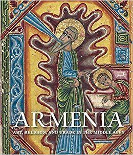 Resultado de imagen de Armenia: Art, Religion, and Trade in the Middle Ages