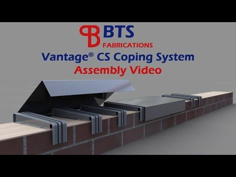Bts Fabrications Vantage Cs Coping System Installation Guide Youtube Metal Roof Construction House Extension Design Curtain Wall Detail