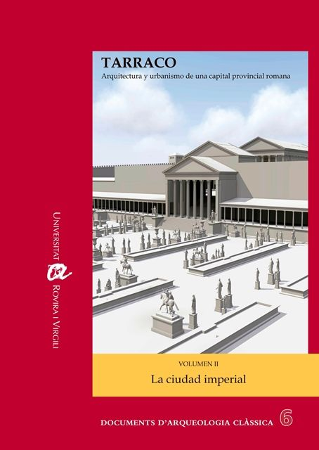 Tarraco : arquitectura y urbanismo de una capital provincial romana / Ricardo Mar ... [et al.] Tarragona : Universitat Rovira i Virgili, 2012-<2015>  http://cataleg.ub.edu/record=b2152565~S1*cat