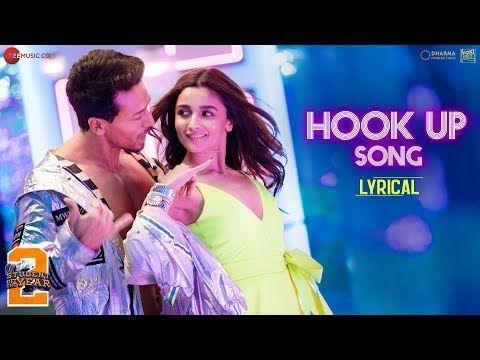 Hook Up Song Lyrical Student Of The Year 2 Tiger Shroff Alia Vishal Shekhar Neha Kakkar Youtube Hollywood Songs Bollywood Music Songs