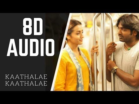 Kaathalae Kaathalae 96 8d Audio Use Headphone My All Times Favourite Youtube Tamil Songs Lyrics Audio Songs Mp3 Song Download