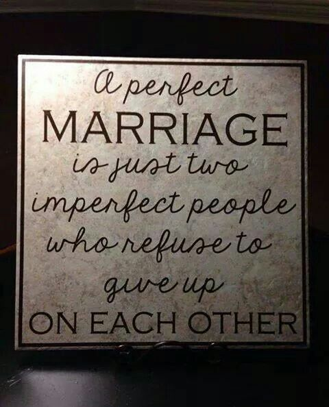 Marriage, Perfectly Imperfect And Give Up On On Pinterest