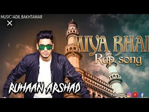 Miya Bhai Song Hyderbadi Ruhaan Arshad Miya Bhai Rap Song Dongri Boyz Youtube Rap Songs New Song Download Mp3 Song