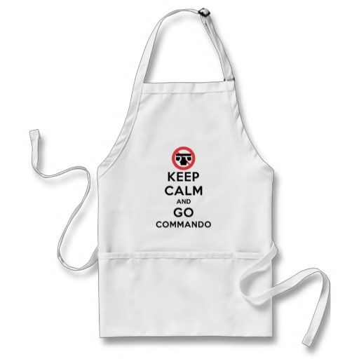 #KeepCalm and #GoCommando - Kitchen Aprons