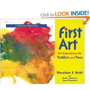 First Art: Art Experiences for Toddlers and Twos. The best book ever! Highly recommended to anyone with small children.