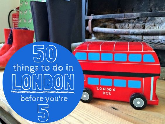 50 Things To Do In London Before You're 5 - Not Another Mummy Blog