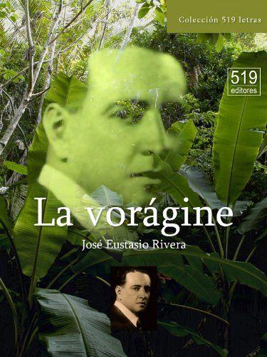 La vorágine eBook: Rivera, José Eustasio #Ad #gine, #vor, #La, #eBook
