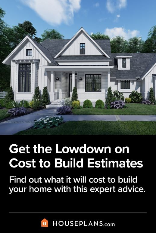 Get The Lowdown On Cost To Build Estimates In 2020 Modern Farmhouse Plans Affordable House Plans House Plans Farmhouse