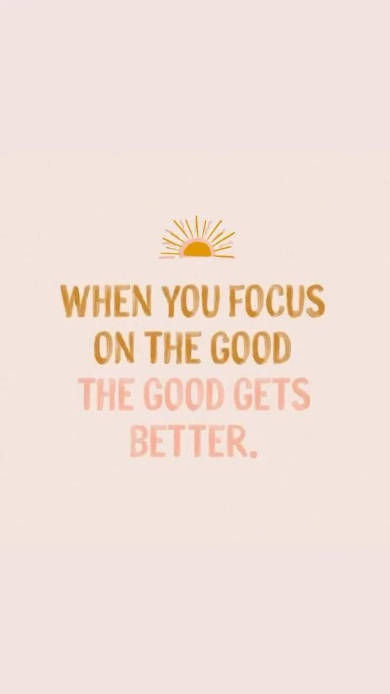 Focus on the good - inspirational quotes for every day #quotes #inspiration