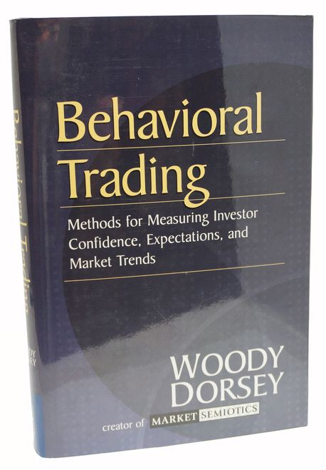 Behavioral Trading First Edition Woody Dorsey Illustrated Book 1st Printing
