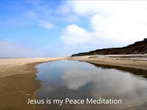 Jesus is my Peace Meditation: A Guided Christian Meditation