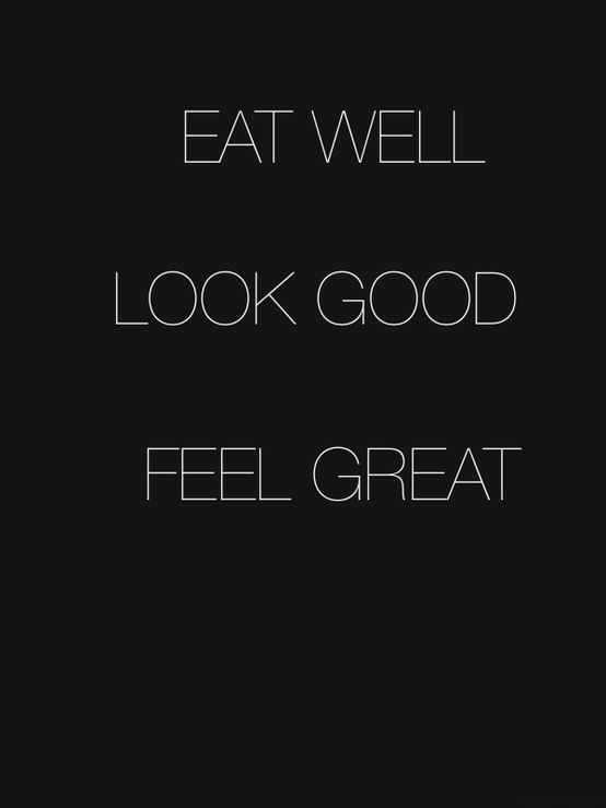 Kuvahaun tulos haulle eat well look good feel great quote