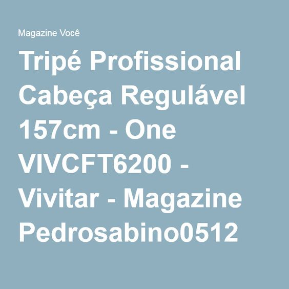 Tripé Profissional Cabeça Regulável 157cm - One VIVCFT6200 - Vivitar - Magazine Pedrosabino0512