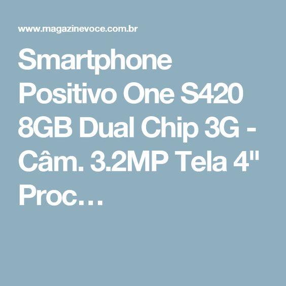 """Smartphone Positivo One S420 8GB Dual Chip 3G - Câm. 3.2MP Tela 4"""" Proc…"""