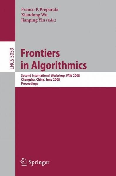 Frontiers in Algorithmics: Second International Workshop, FAW 2008, Changsha, China, June 19-21, 2008, Proceedings