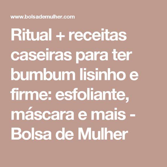 Ritual + receitas caseiras para ter bumbum lisinho e firme: esfoliante, máscara e mais - Bolsa de Mulher
