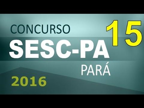 Concurso SESC PA 2016 Pará Informática # 15 - Cargos nível médio e superior