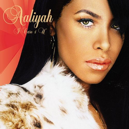I Care 4 U – Aaliyah