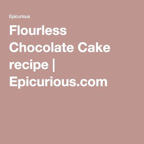 Flourless Chocolate Cake recipe | Epicurious.com