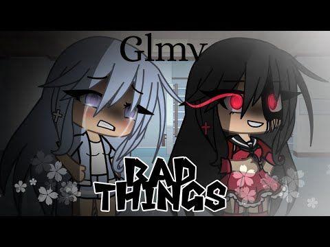 Bad Things Gacha Life Music Video Original Youtube Music Videos The Originals Life