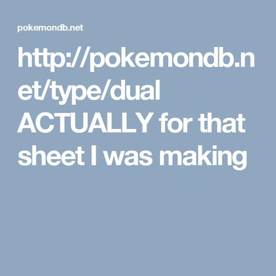 http://pokemondb.net/type/dual ACTUALLY for that sheet I was making