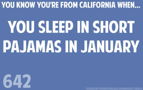 Psh I'm not from California but I do this all the time in the winter and I live in Utah!