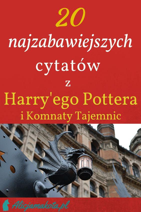 Harry Potter I Komnata Tajemnic 20 Cytatow I Zabawnych Fragmentow Harry Potter Wizarding World Harry