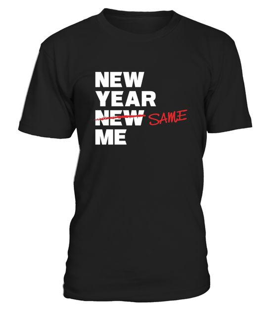 New Year Same Me Edited Resolution Joke T shirt Funny New Year T-shirt, Best New Year T-shirt