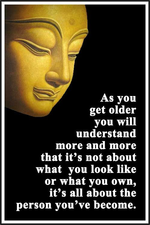 "Quote of the Day: ""As you get older you will understand more and more that it's not about what you look like or what you own, it's all about the person you've become."" ~ Anonymous ...... #quote #lifequote #inspiration #mindfulness #quoteoftheday #inspirationalquote"