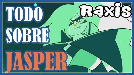 Todo Sobre Jasper | Steven Universe | Raxis Rs