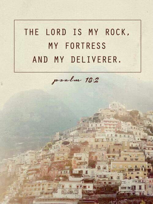 The Lord is my deliverer...
