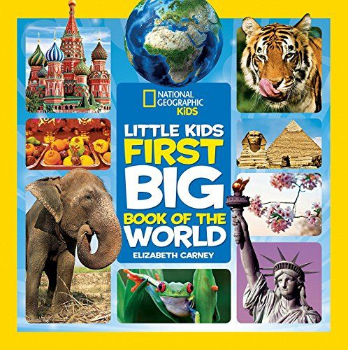 National Geographic Little Kids First Big Book Of The World Big Book National Geographic Kids Books