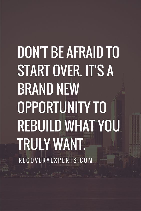 Motivational Quotes: Don't be afraid to start over. It's a brand new opportunity to rebuild what you truly want.  Follow: https://www.pinterest.com/recoveryexpert: