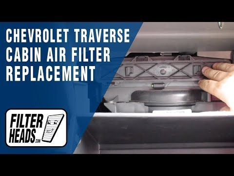 How To Replace Cabin Air Filter 2013 Chevrolet Traverse Cabin