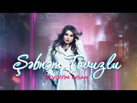 Sebnem Tovuzlu Sevdiyim Insan Yeni Music 2020 Youtube Youtube Muzik Musica