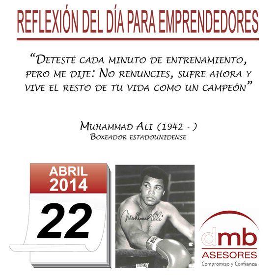 Reflexiones para Emprendedores 22/04/2014   http://es.wikipedia.org/wiki/Muhammad_Ali         #Emprendedores #Emprendedurismo #Entrepreneurship #Frases #Citas #Reflexiones