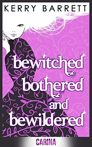Bewitched, Bothered and Bewildered (Could It Be Magic - Book 1) by Kerry Barrett, http://www.amazon.com/dp/B00FBF25E8/ref=cm_sw_r_pi_dp_Ef.lvb1V2VJ22