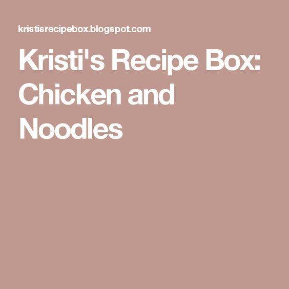 Kristi's Recipe Box: Chicken and Noodles