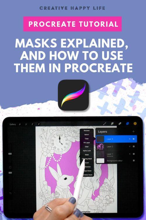 Procreate Tutorial Masks Explained And How To Use Them Creative Happy Life Procreate Tutorial Procreate App Tutorial Procreate