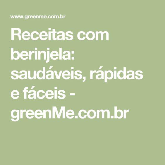 Receitas com berinjela: saudáveis, rápidas e fáceis - greenMe.com.br