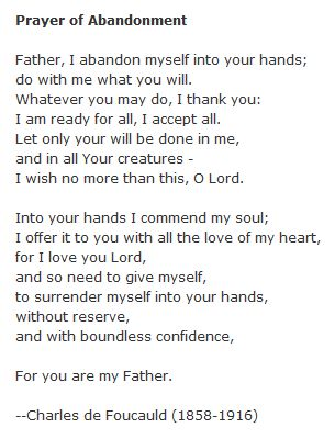 Prayer of Abandonment- A beautiful prayer from Blessed Charles de Foucauld. Via joecatholic on tumblr