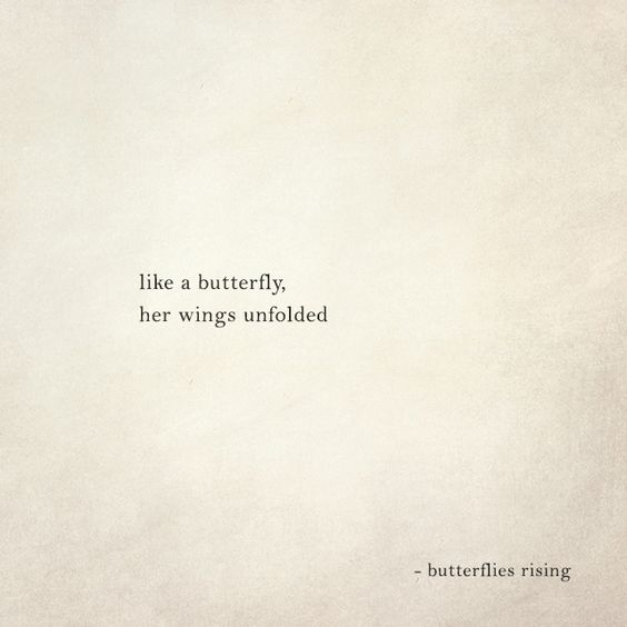like a butterfly, her wings unfolded  – butterflies rising
