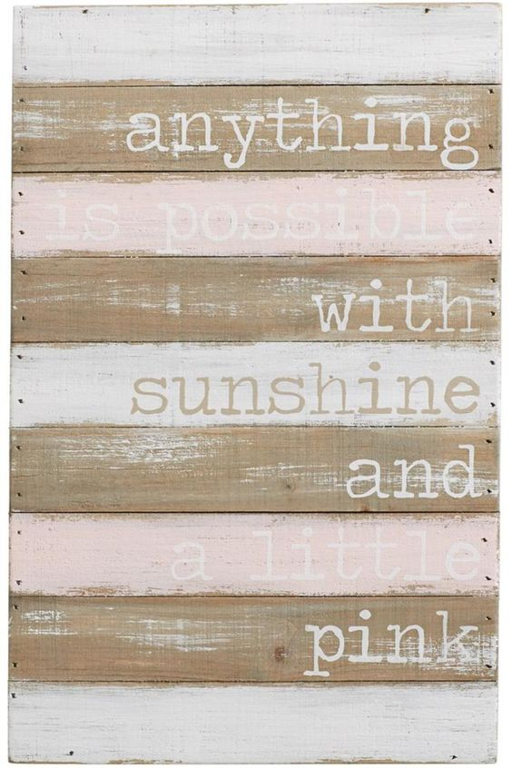 "Rustic vintage inspired design features distressed white and pink over wood, and the words read ""anything is possible with sunshine and a little pink"".    Approx. Measures: 14"" x 9""    Pink Wooden Plaque by Mud Pie. Home & Gifts - Home Decor - Wall Art Boulder, Colorado"