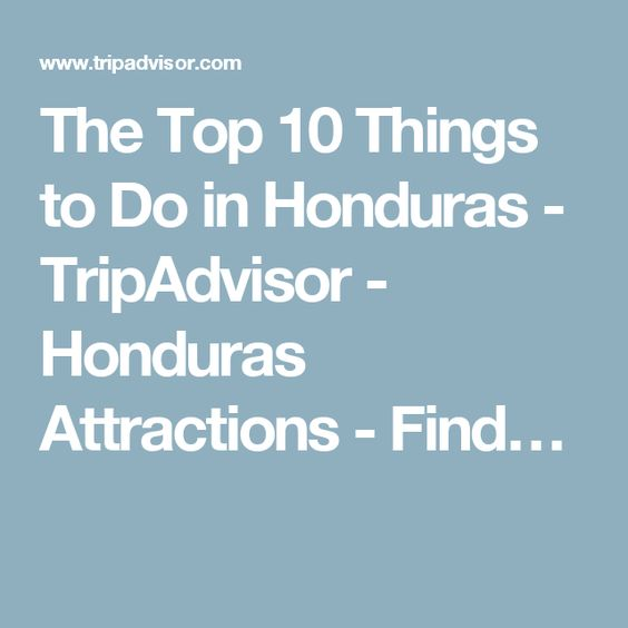 Honduras Things To Do In And Things To Do On Pinterest - 10 things to see and do in honduras