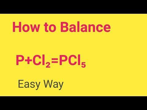 P Cl Pcl Balanced Eq Phosphorus Chlorine Gas To Form Phosphorus Pentachloride Balanced Equation Youtube Balance Phosphorus Chlorine